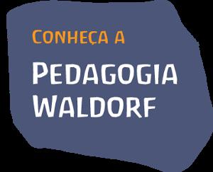 pedagogia waldorf o que é isso afinal